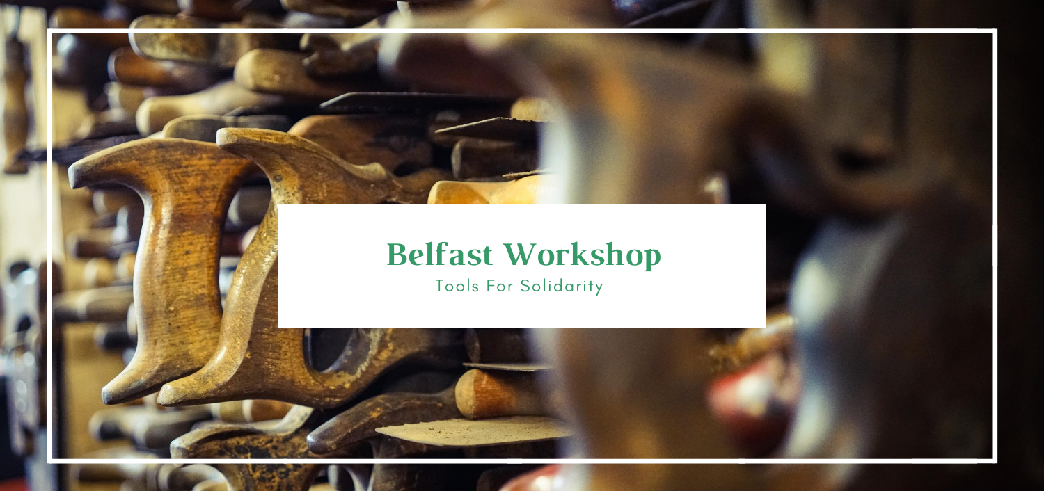 tools-for-solidarity-belfast